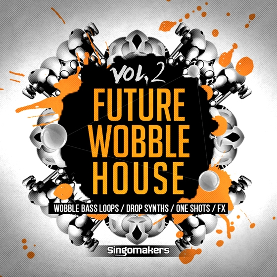 Singomakers Future Wobble House Vol 2 MULTiFORMAT